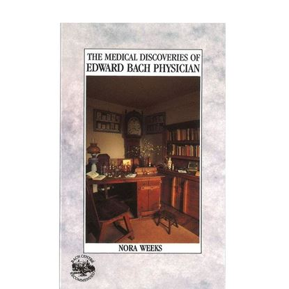Medical Discoveries of Edward Bach